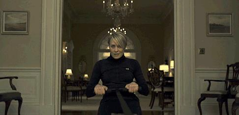 Claire Underwood (played by Robin Wright) is having a go at the erg.