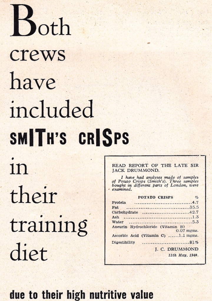 Pic 13. An interesting idea from the 1956 Boat Race programme – that crisps (potato chips) have a valuable place as part of an athlete's training diet. The ad must have had a budget of about five shillings as it appears to have been made using 'Letraset' dry transfer letters.