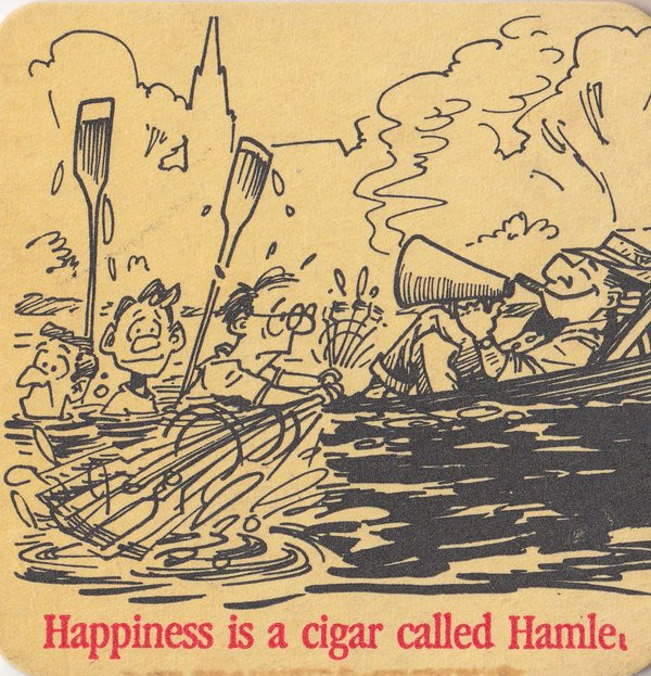 """Happiness is a cigar called Hamlet"", one of Greg Denieffe's old beer mats [American: cousters], probably from 1979."