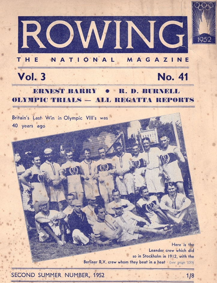 The cover of Rowing Magazine, published just before the 1952 Olympics. Showing a picture of the Leander and Berlin crews together at Stockholm, it laments that 'Britain's Last Win in Olympic VIII's was 40 years ago'. It would be another 48 years before it happened again.