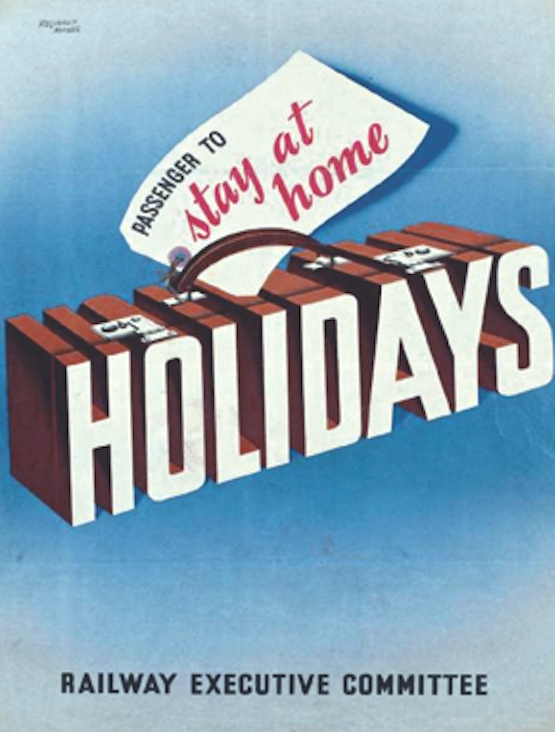 A government campaign encouraged the civilian population to 'holiday at home' during the war.